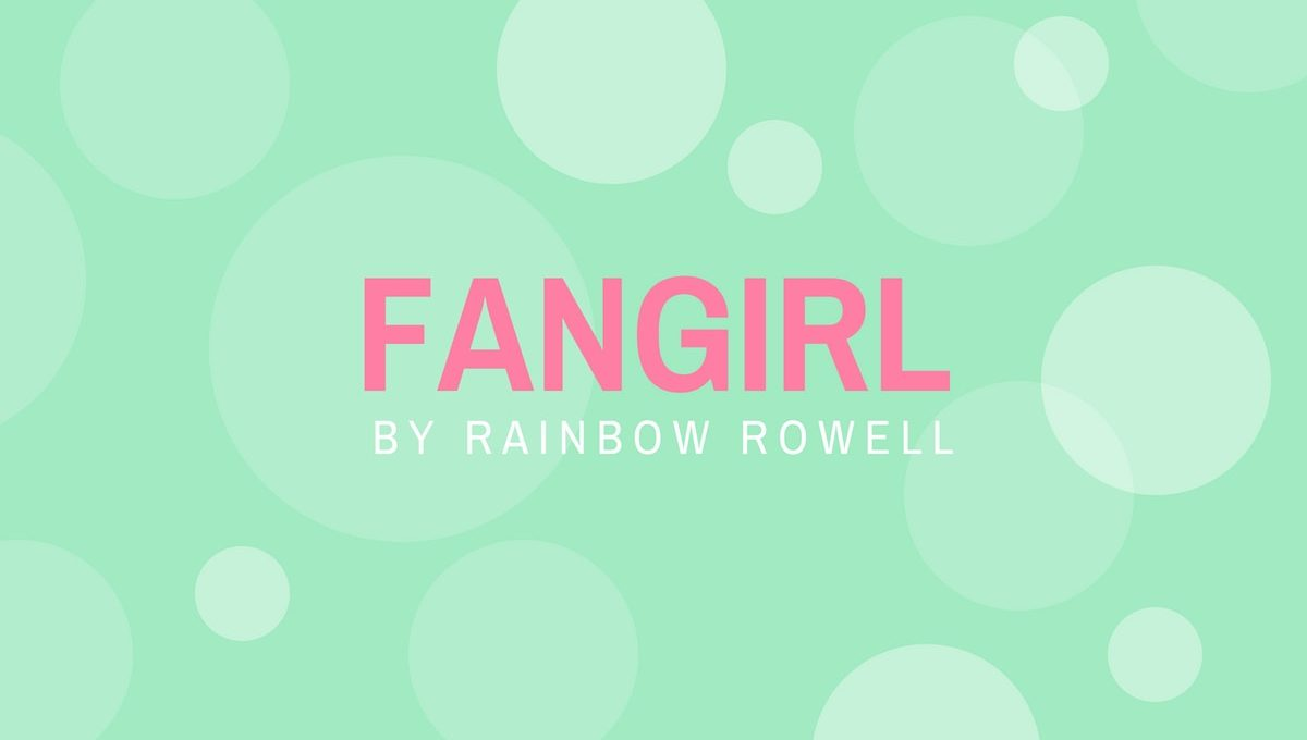 FANGIRL by Rainbow Rowell book review