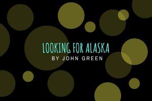 Review of Looking for Alaska by John Green- michalah francis