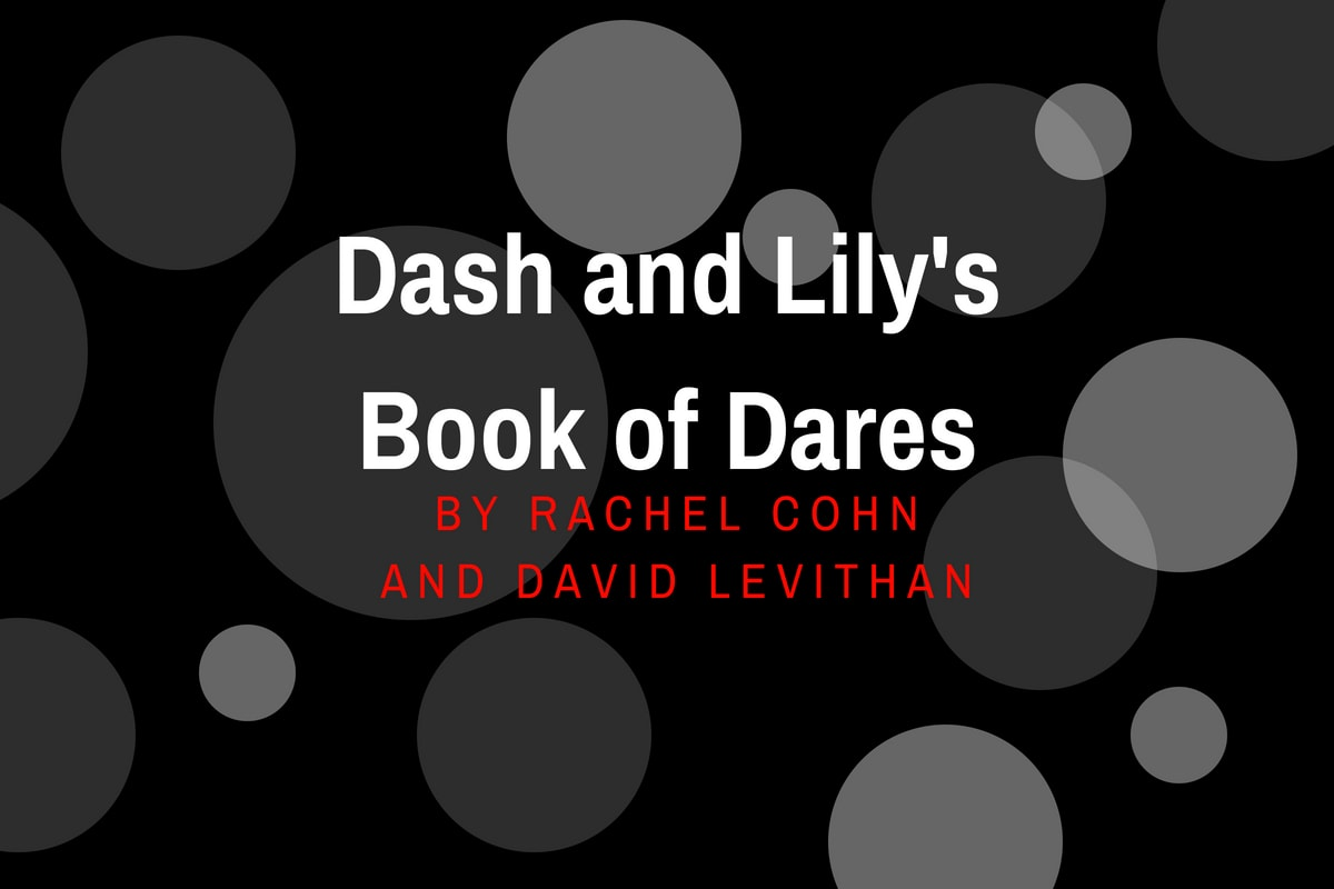 Review of Dash and Lily's Book of Dares by Rachel Cohn and David Levithan- michalah francis