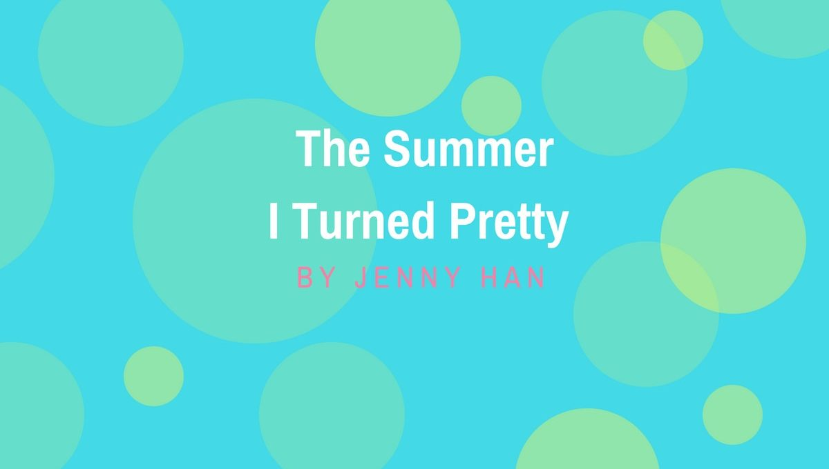 The Summer I Turned Pretty by Jenny Han book review