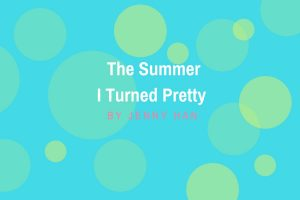 Review of The Summer I Turned Pretty by Jenny Han- michalah francis