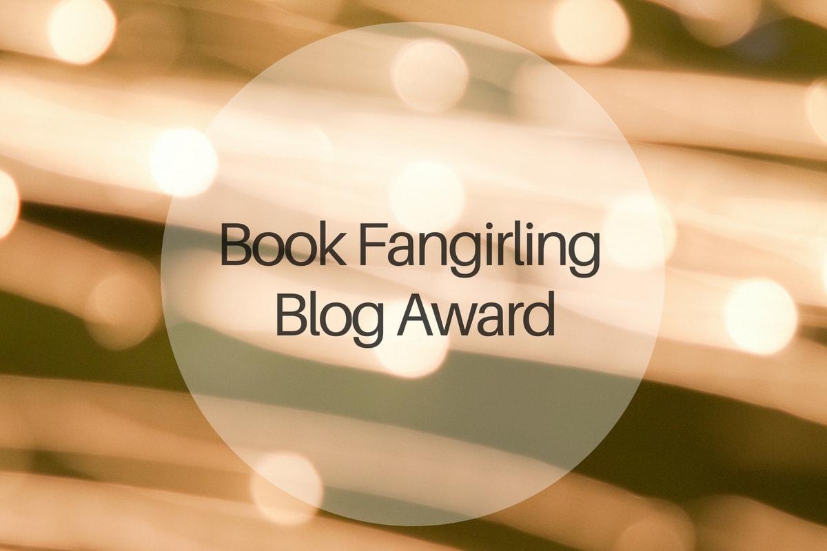 Book Fangirling Blog Award - michalah francis