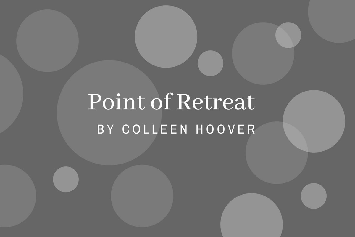 Review of Point of Retreat by Colleen Hoover - michalah francis