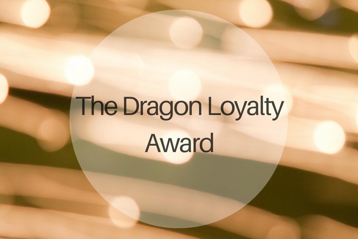 The Dragon Loyalty Award - michalah francis