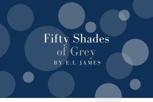 Review of 50 Shades of Grey by E.L James - michalah francis