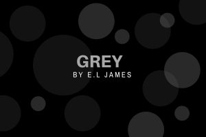 Review of Grey_ Fifty Shades of Grey as told by Christian by E. L James - michalah francis
