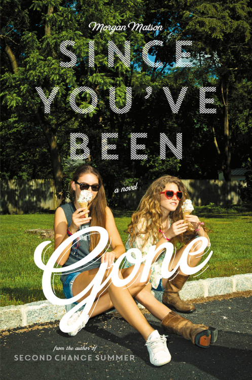 Review of Since You've Been Gone by Morgan Matson - michalah Francis
