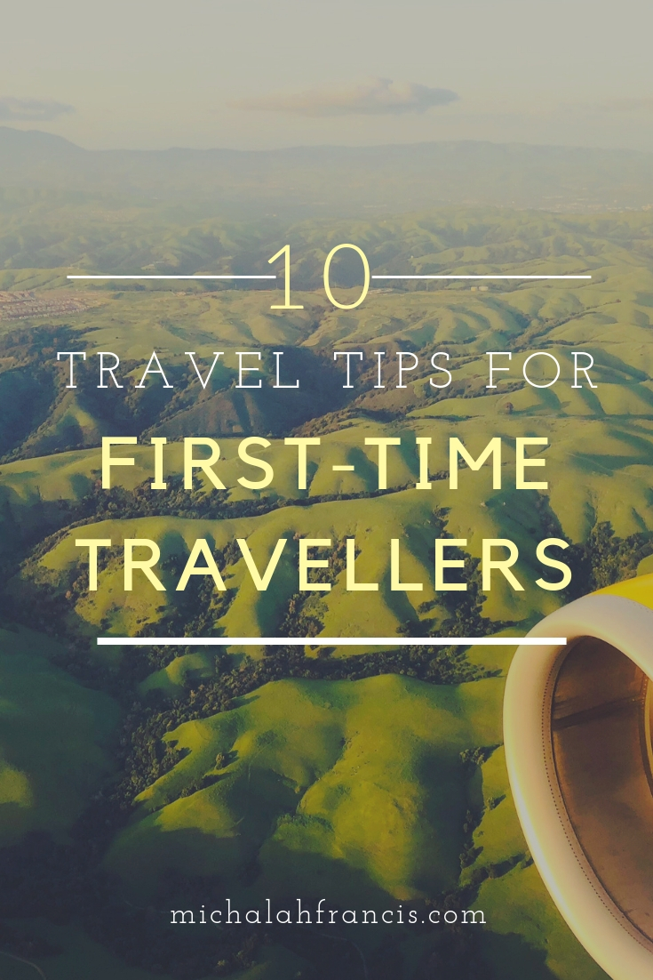 10 travel tips for first-time travellers - michalah francis