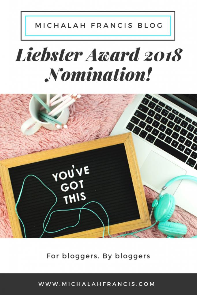 Liebster Award 2018 Nomination! Michalah Francis