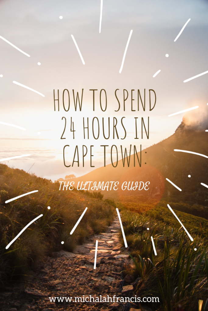 How to spend 24 hours in Cape Town_ The Ultimate Guide michalah francis