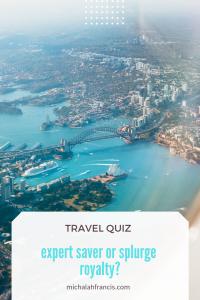 Travel quiz expert saver or splurge royalty - michalah francis