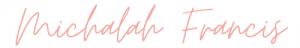 Michalah Francis blog signature